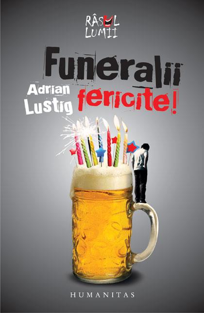 Funeralii fericite!