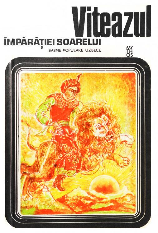 Viteazul imparatiei soarelui (basme populare uzbece)