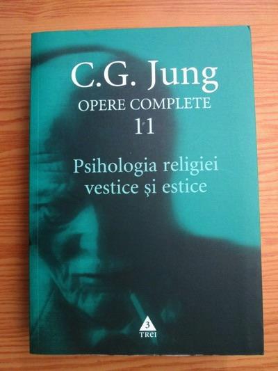 Psihologia religiei vestice si estice (Opere Complete, vol. 11)
