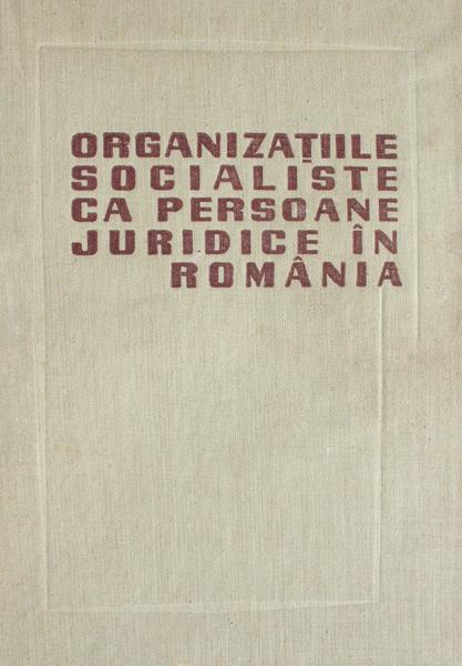 Organizatiile socialiste ca persoane juridice in Romania