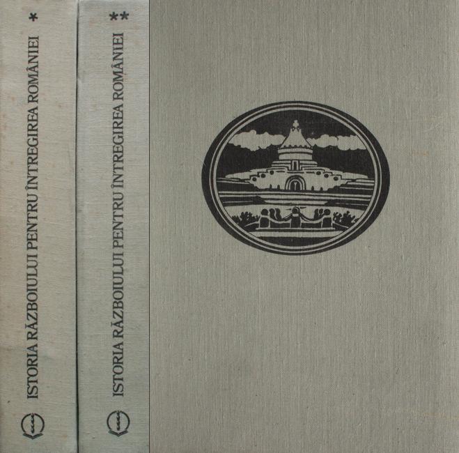 Istoria razboiului pentru intregirea Romaniei (2 vol.)