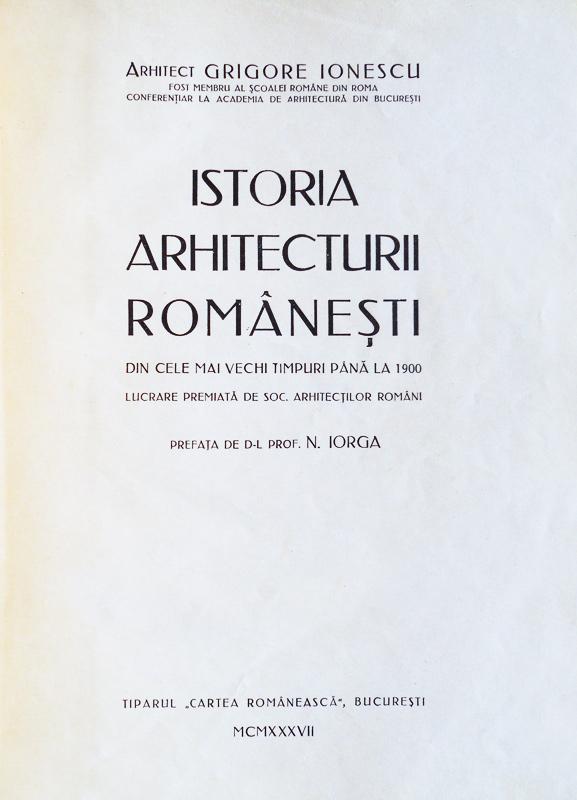 Istoria arhitecturii romanesti (editia princeps, 1937)
