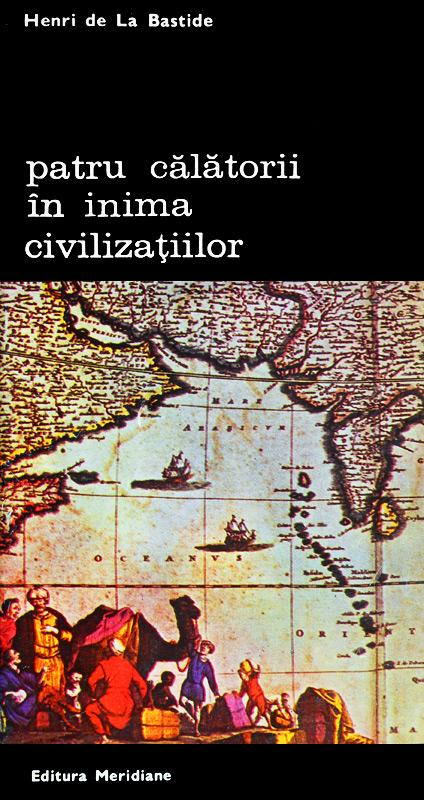 Patru calatorii in inima civilizatiilor