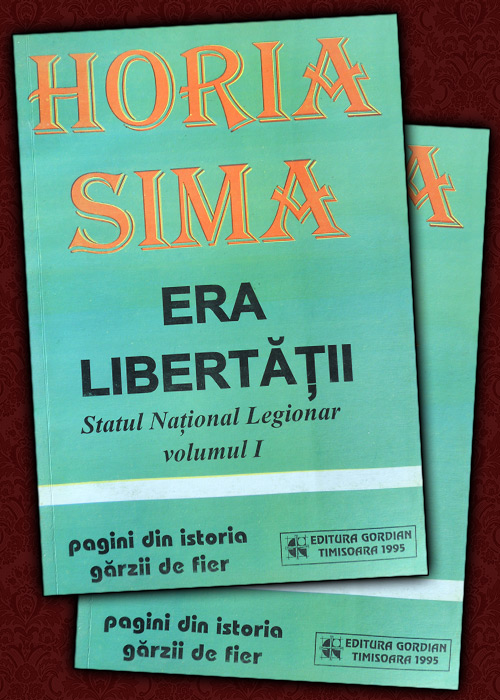 Era libertatii. Statul National Legionar (2 vol.)