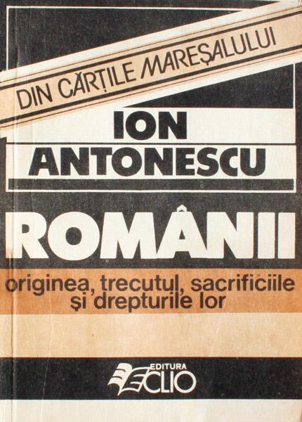 Românii (originea, trecutul, sacrificiile si drepturile lor)