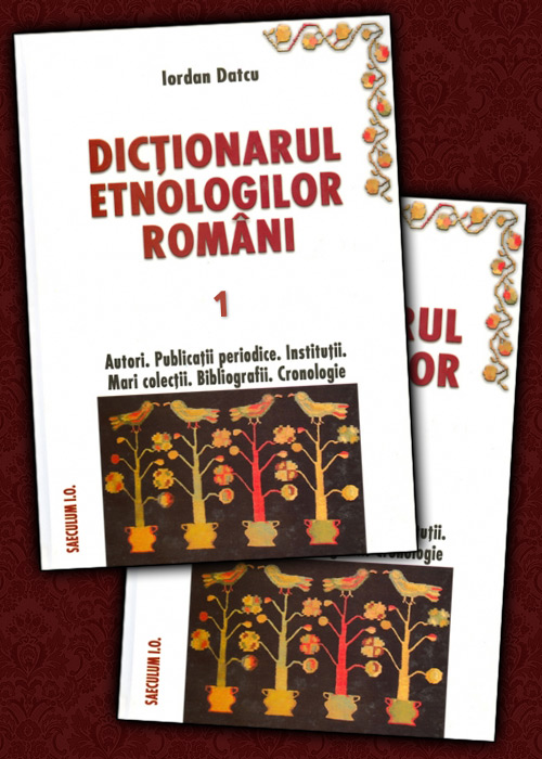 Dictionarul etnologilor romani (2 vol.)