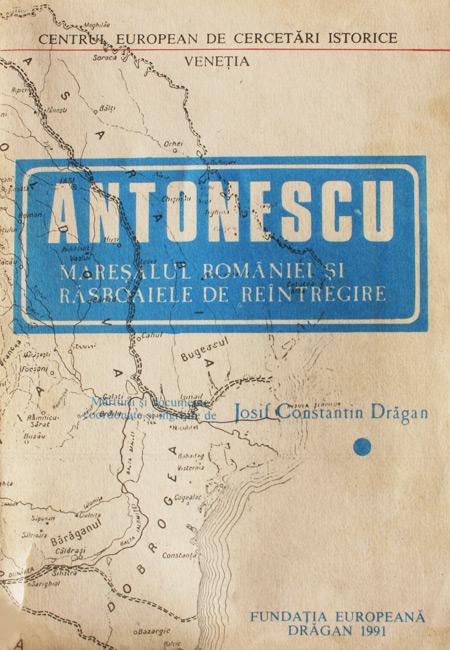 Antonescu: maresalul Romaniei si razboaiele de reintregire