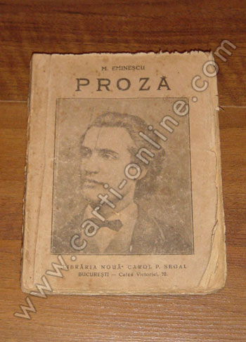 """Mihail Eminescu """"Proza"""", editia princeps"""
