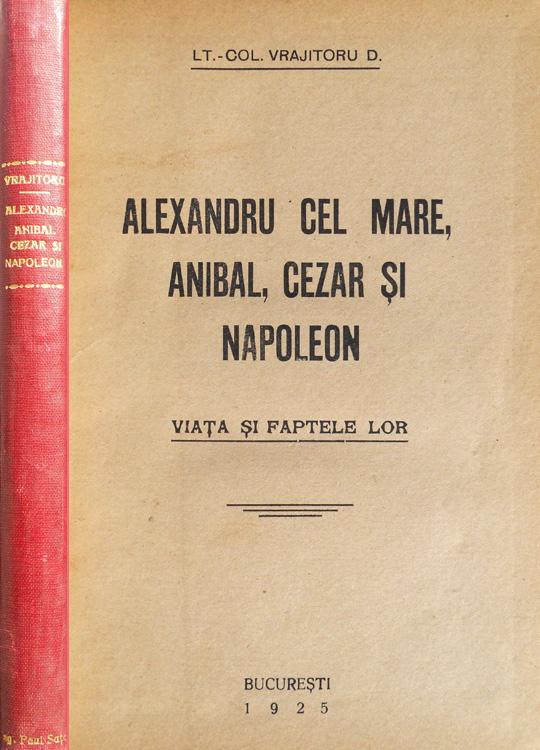 Alexandru Cel Mare, Hanibal, Cezar si Napoleon (editia princeps, 1925)