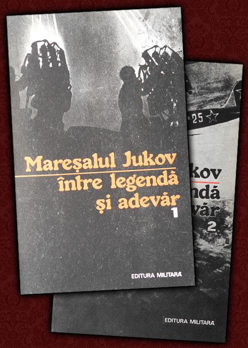 Maresalul Jukov intre legenda si adevar