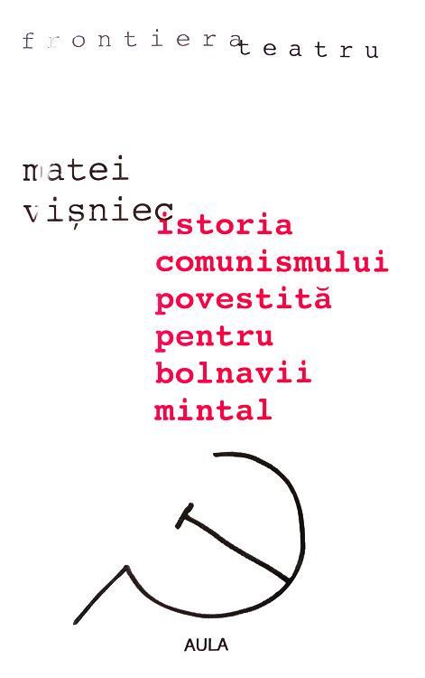 Istoria comunismului povestita pentru bolnavii mintal