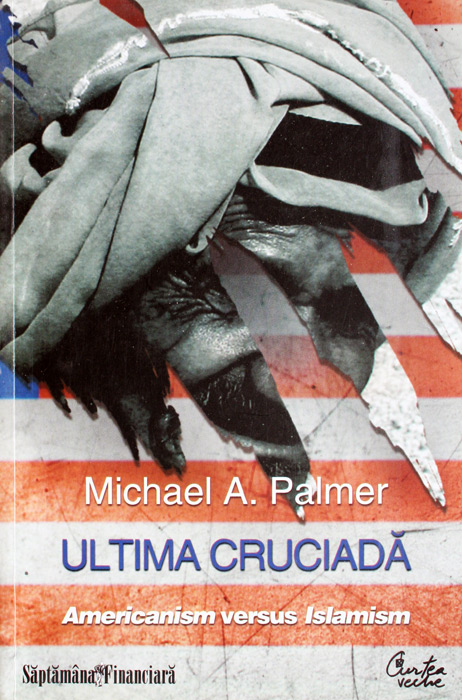 Ultima cruciada: Americanism versus Islamism