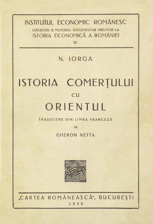 Istoria comertului cu Orientul (editia princeps, 1939)