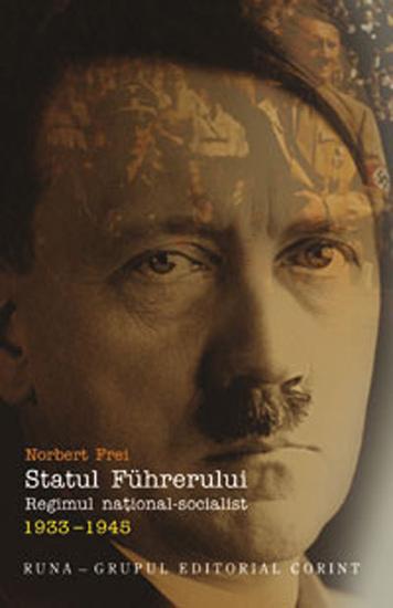 Statul Fuhrerului. Regimul national socialist (1933-1945)