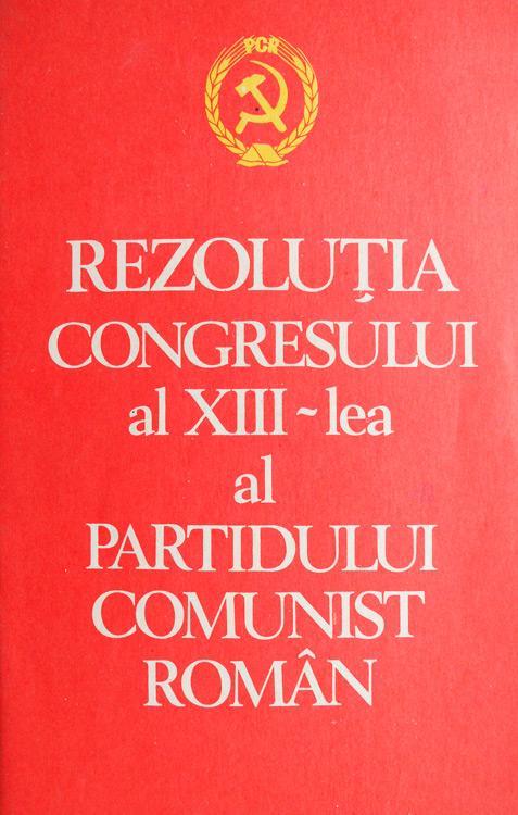 Rezolutia congresului al XIII-lea al Partidului Comunist Roman
