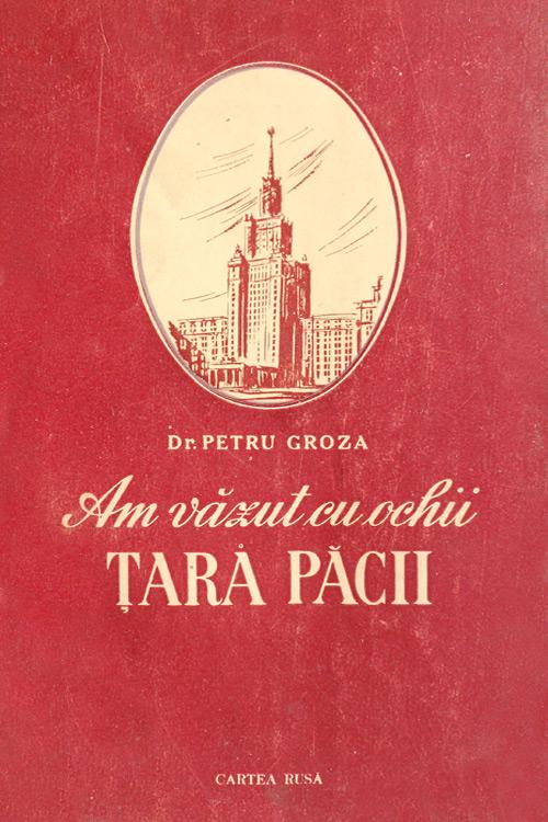 Am vazut cu ochii tara pacii (editia princeps, 1954)