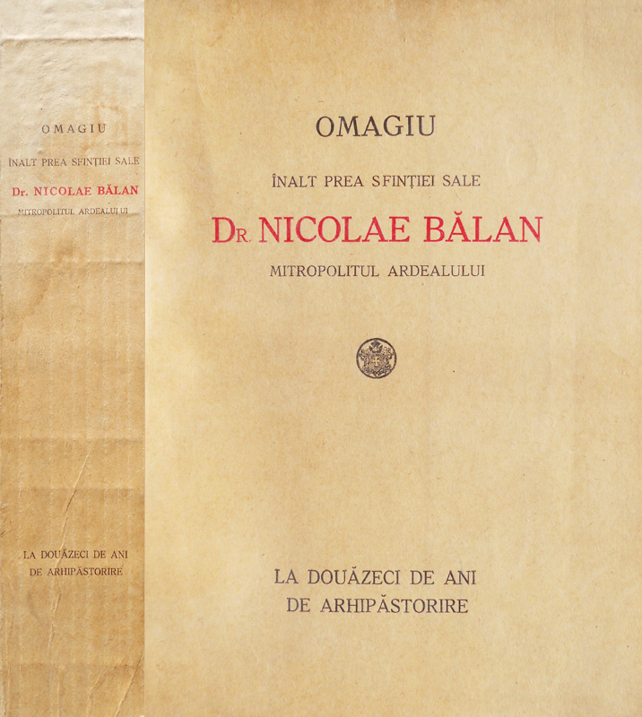 Omagiu IPS Nicolae Balan, Mitropolitul Ardealului (editia princeps, 1940)