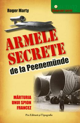 Armele secrete de la Peenemunde. Marturia unui spion francez