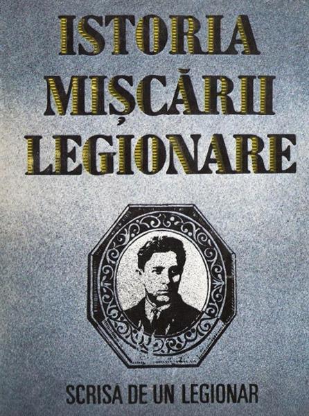 Istoria Miscarii Legionare scrisa de un legionar