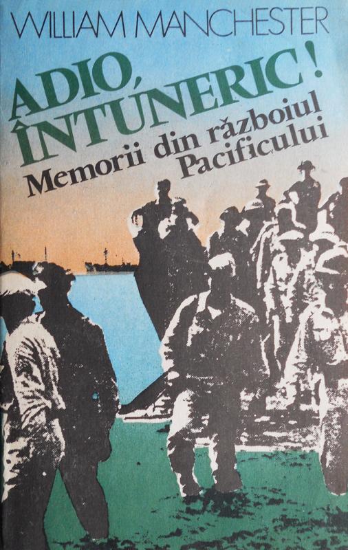 Adio, intuneric! Memorii din razboiul Pacificului