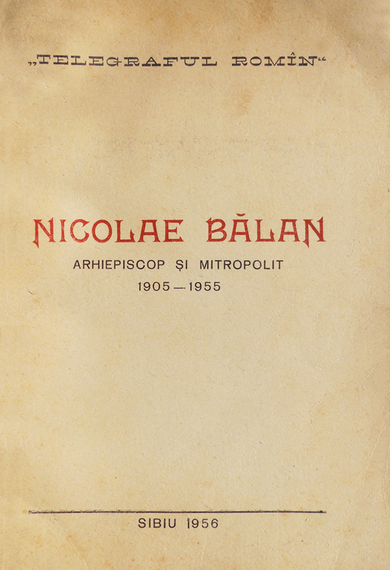 Omagiu IPS Nicolae Balan, arhiepiscop si mitropolit al Ardealului (1905-1955) (editia princeps, 1956)