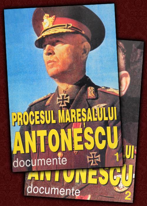 Procesul Maresalului Antonescu (2 vol.)