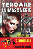 Politia Criminala: (13) Teroare in masonerie