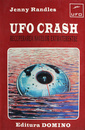 UFO Crash: recuperarea navelor extraterestre