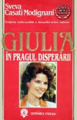 Giulia: In pragul disperarii